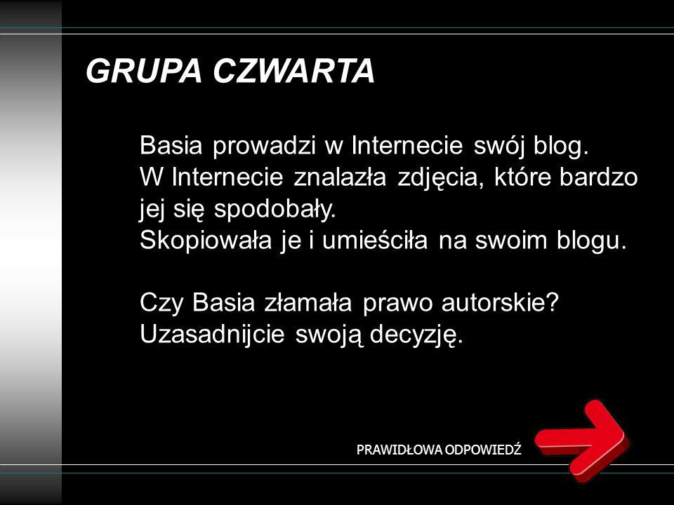 GRUPA CZWARTA Basia prowadzi w Internecie swój blog.