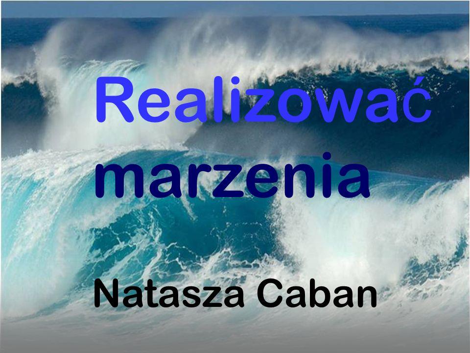 Realizować marzenia Natasza Caban