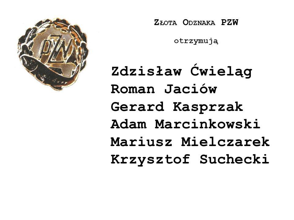 Zdzisław Ćwieląg Roman Jaciów Gerard Kasprzak Adam Marcinkowski