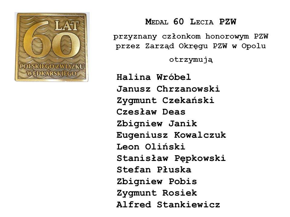 przyznany członkom honorowym PZW przez Zarząd Okręgu PZW w Opolu