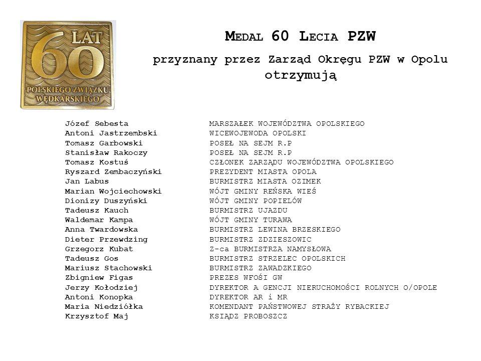 przyznany przez Zarząd Okręgu PZW w Opolu