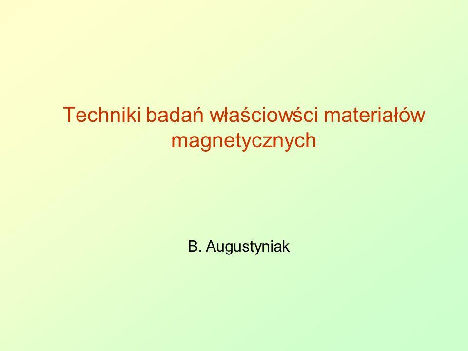 Techniki badań właściowści materiałów magnetycznych