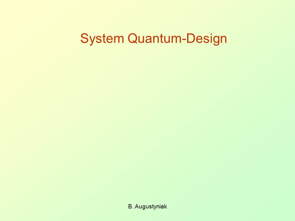 System Quantum-Design