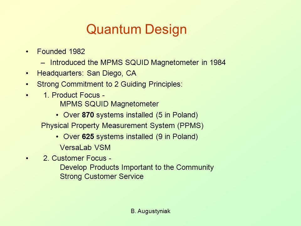 Quantum Design Founded 1982