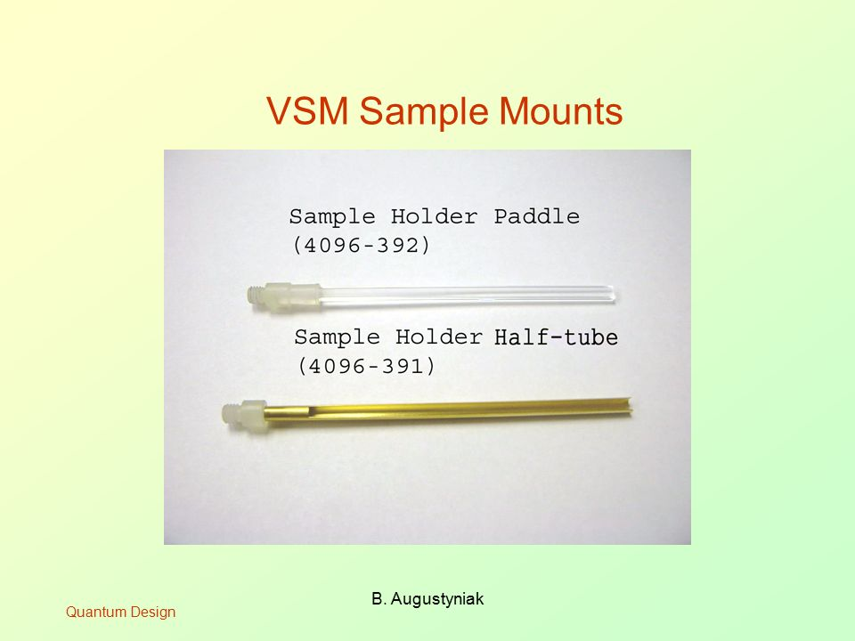 VSM Sample Mounts B. Augustyniak Quantum Design