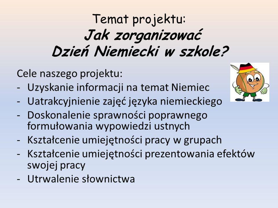 Temat projektu: Jak zorganizować Dzień Niemiecki w szkole