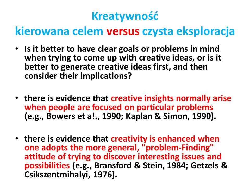 Kreatywność kierowana celem versus czysta eksploracja