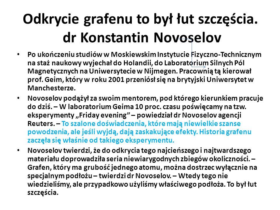 Odkrycie grafenu to był łut szczęścia. dr Konstantin Novoselov