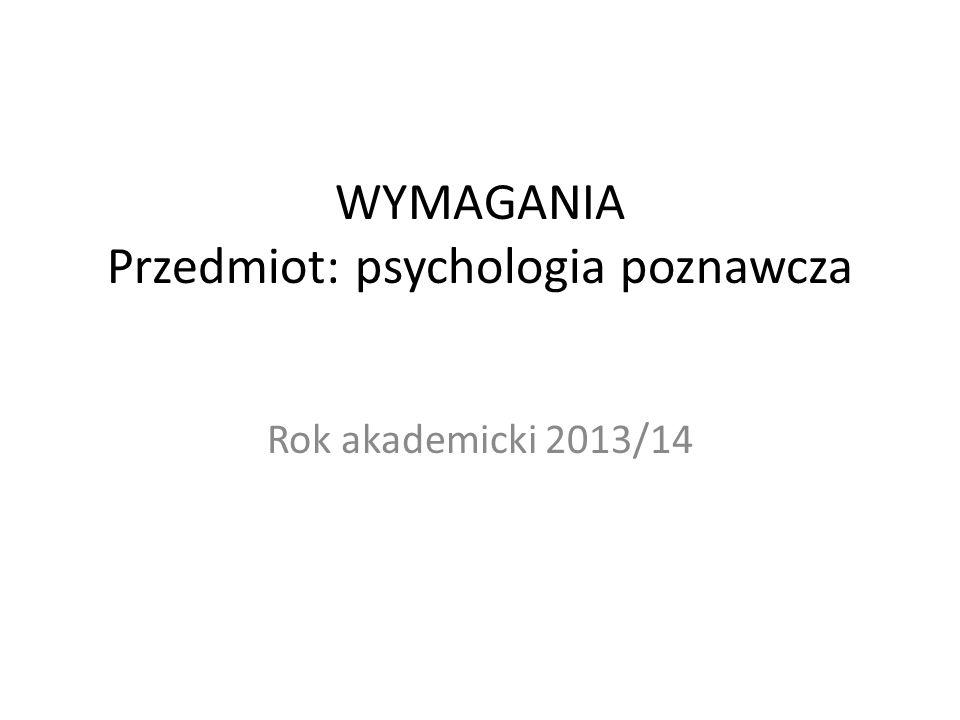 WYMAGANIA Przedmiot: psychologia poznawcza