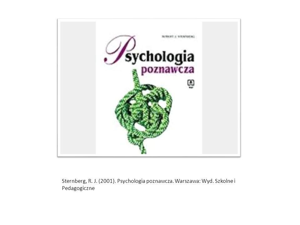 Sternberg, R. J. (2001). Psychologia poznawcza. Warszawa: Wyd