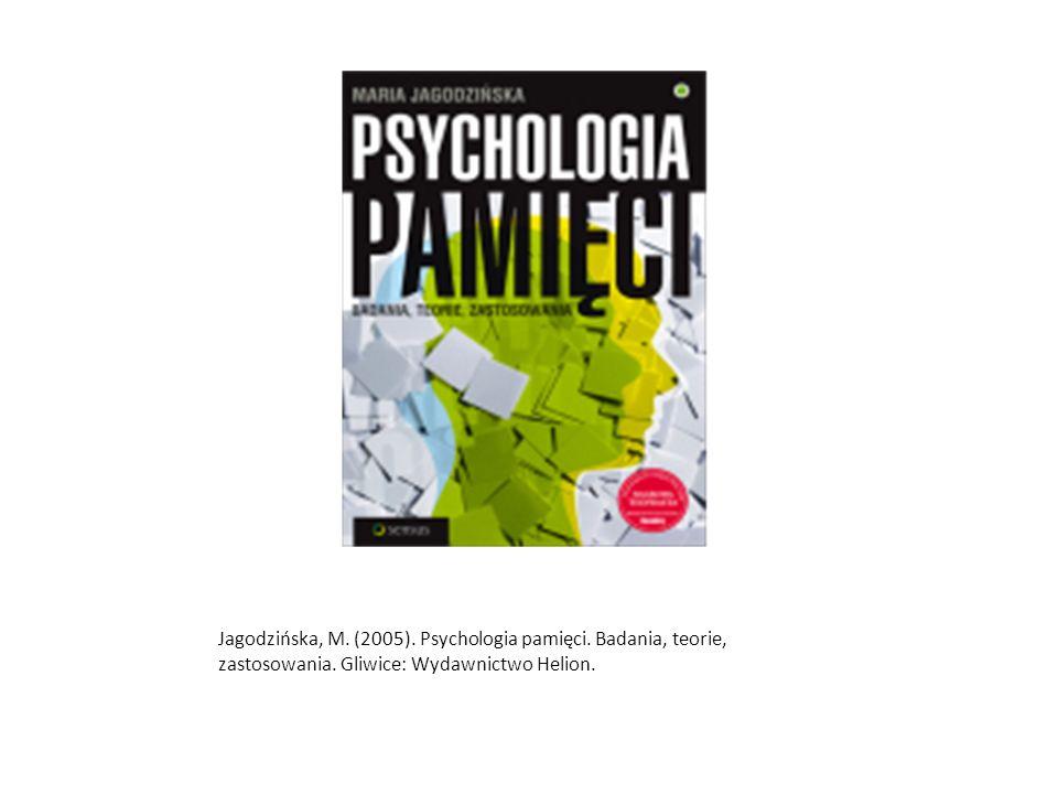 Jagodzińska, M. (2005). Psychologia pamięci