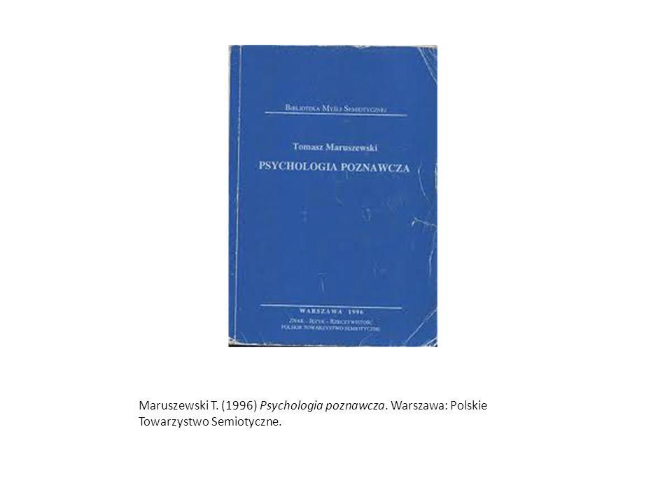 Maruszewski T. (1996) Psychologia poznawcza