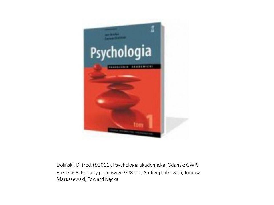 Doliński, D. (red.) 92011). Psychologia akademicka. Gdańsk: GWP.