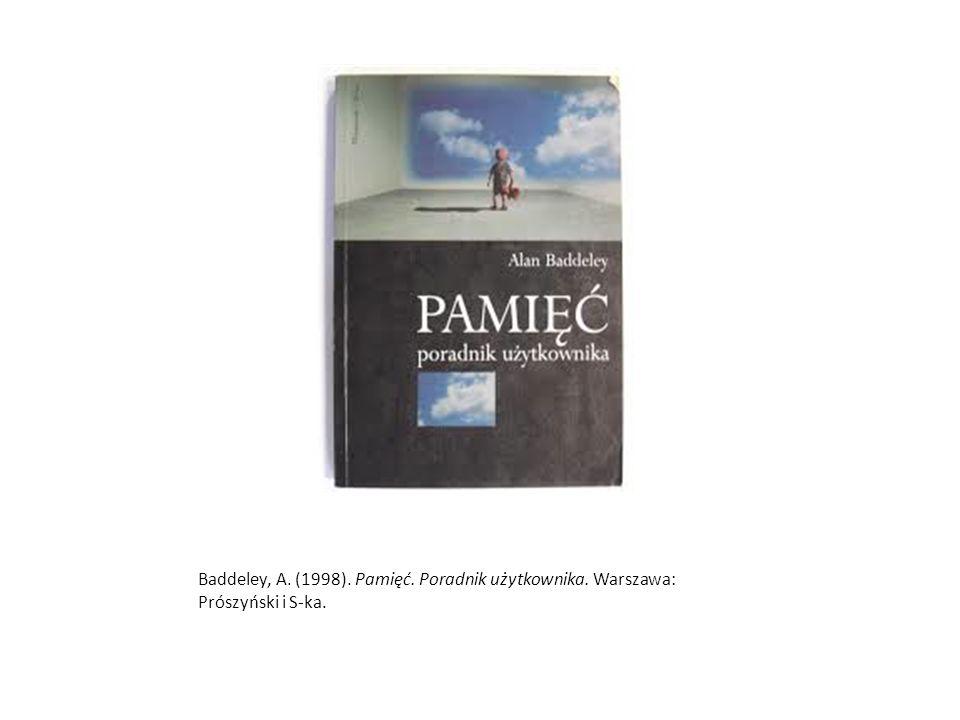 Baddeley, A. (1998). Pamięć. Poradnik użytkownika