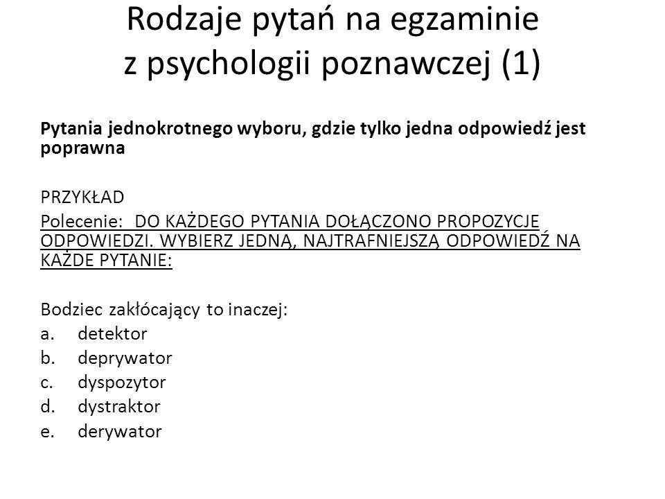 Rodzaje pytań na egzaminie z psychologii poznawczej (1)