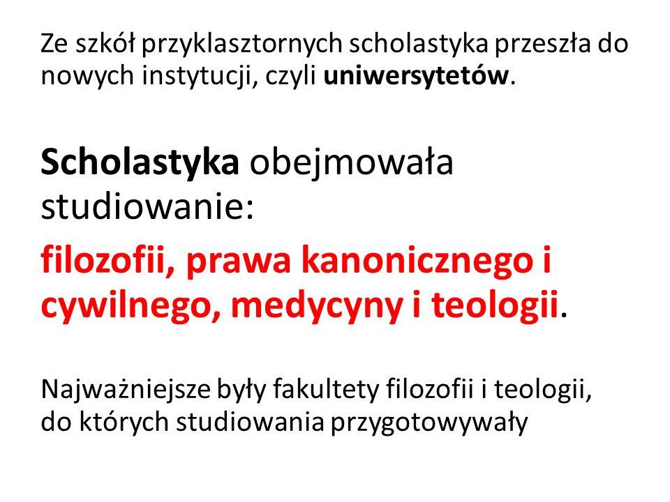Scholastyka obejmowała studiowanie: