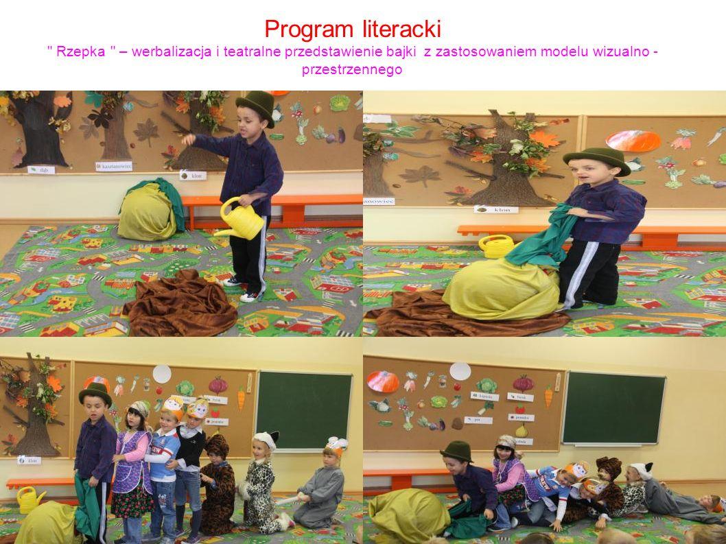 Program literacki Rzepka – werbalizacja i teatralne przedstawienie bajki z zastosowaniem modelu wizualno - przestrzennego