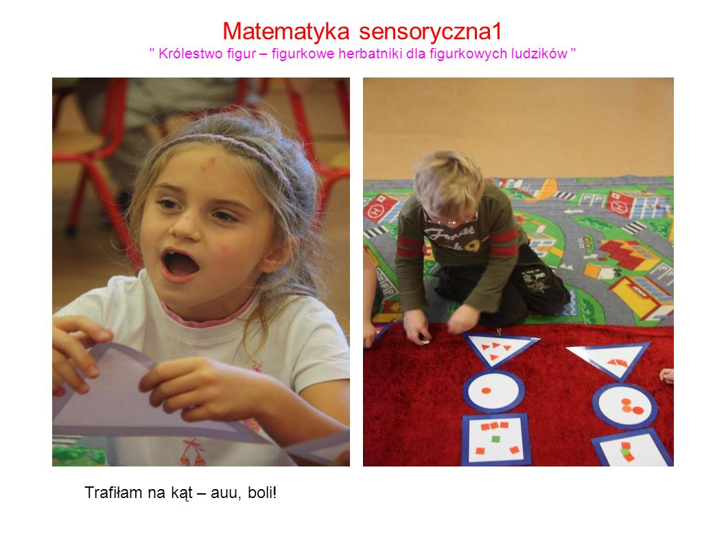 Matematyka sensoryczna1 Królestwo figur – figurkowe herbatniki dla figurkowych ludzików