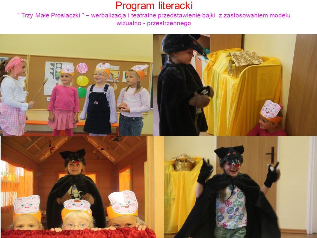 Program literacki Trzy Małe Prosiaczki – werbalizacja i teatralne przedstawienie bajki z zastosowaniem modelu wizualno - przestrzennego