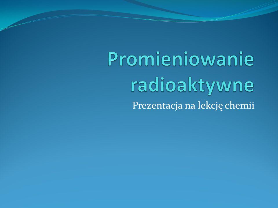 Promieniowanie radioaktywne