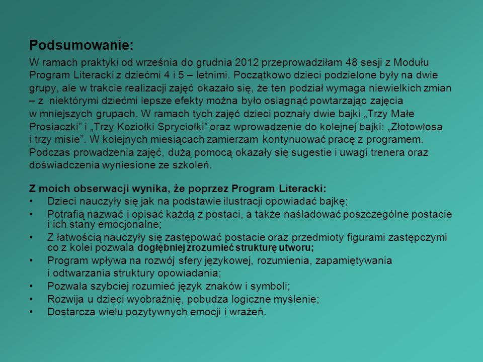 Podsumowanie: W ramach praktyki od września do grudnia 2012 przeprowadziłam 48 sesji z Modułu.