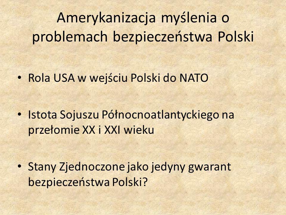 Amerykanizacja myślenia o problemach bezpieczeństwa Polski