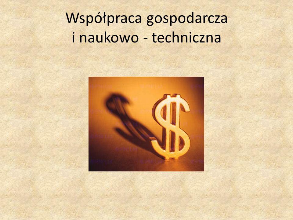 Współpraca gospodarcza i naukowo - techniczna