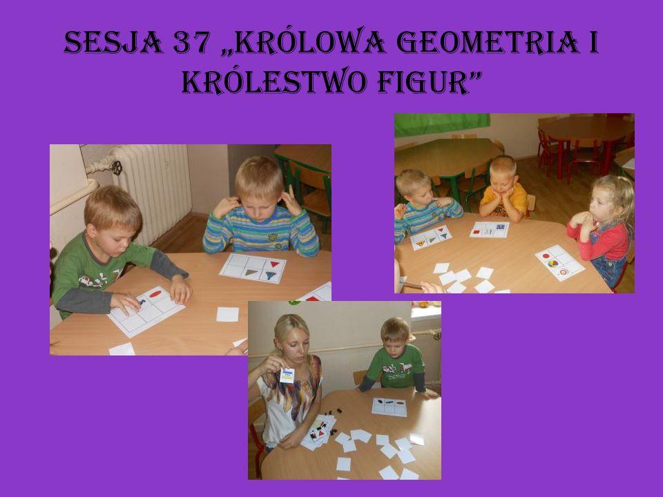 "Sesja 37 ""Królowa geometria i królestwo figur"
