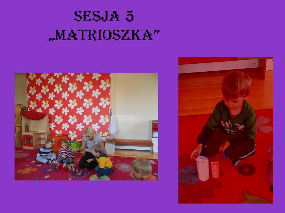 "Sesja 5 ""Matrioszka"