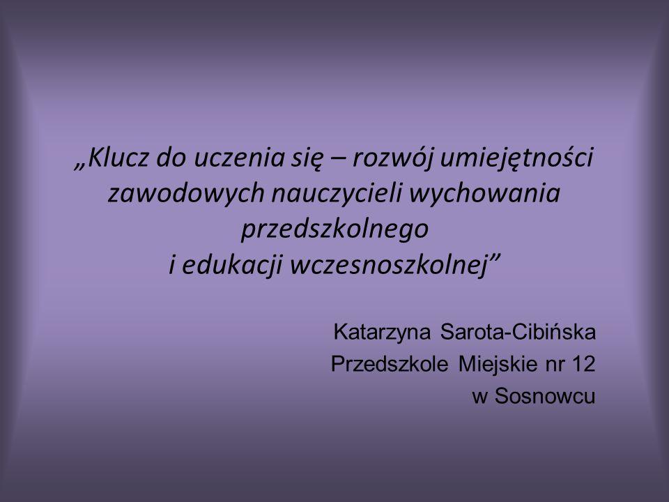 Katarzyna Sarota-Cibińska Przedszkole Miejskie nr 12 w Sosnowcu