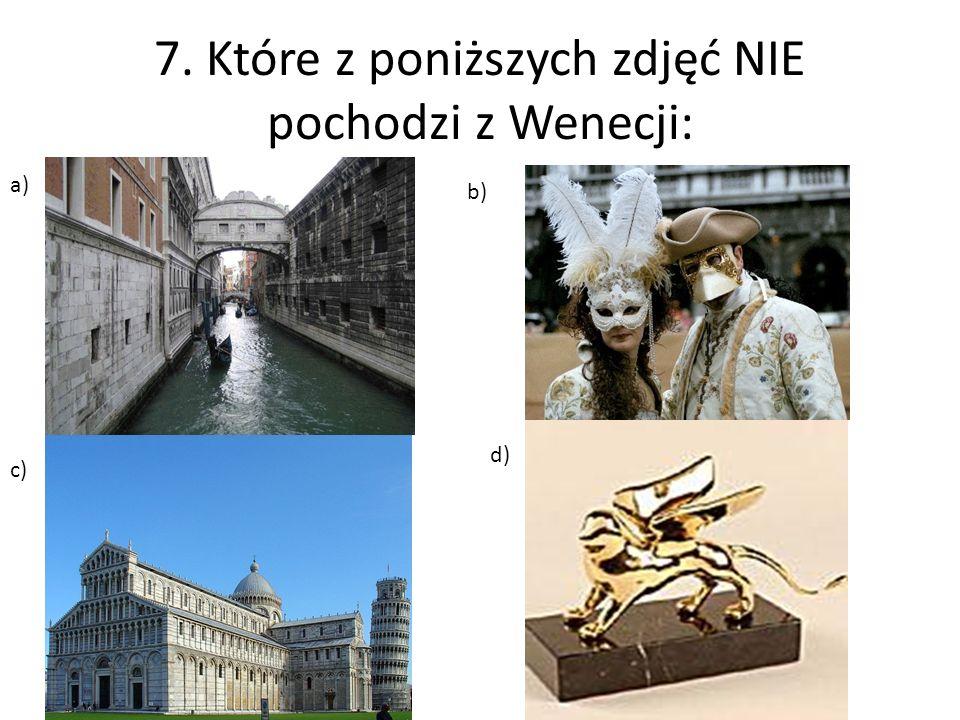 7. Które z poniższych zdjęć NIE pochodzi z Wenecji: