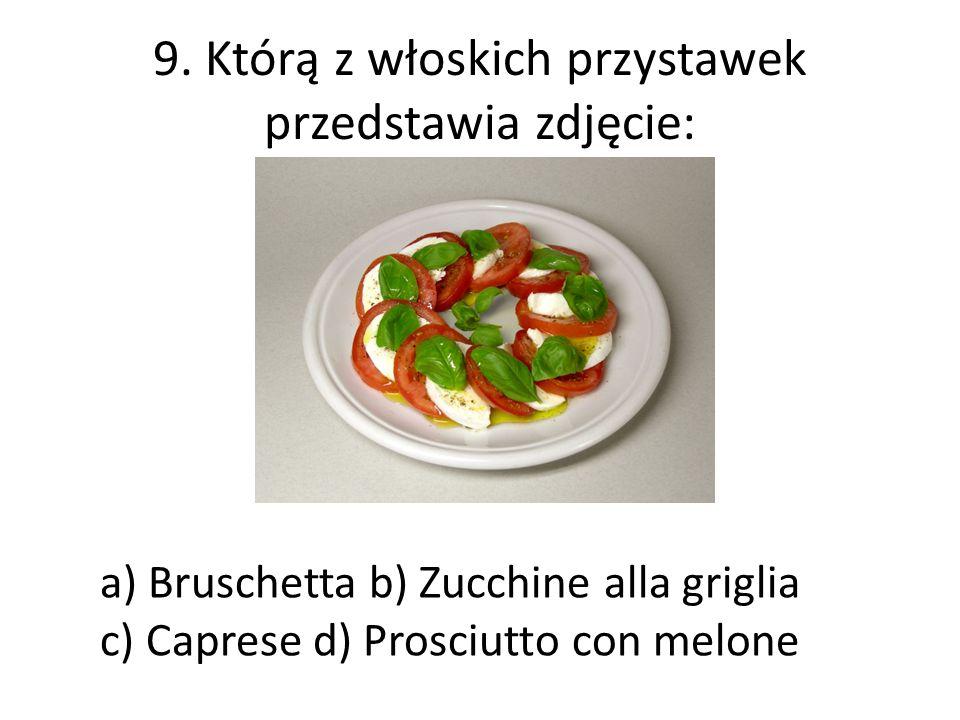 9. Którą z włoskich przystawek przedstawia zdjęcie: