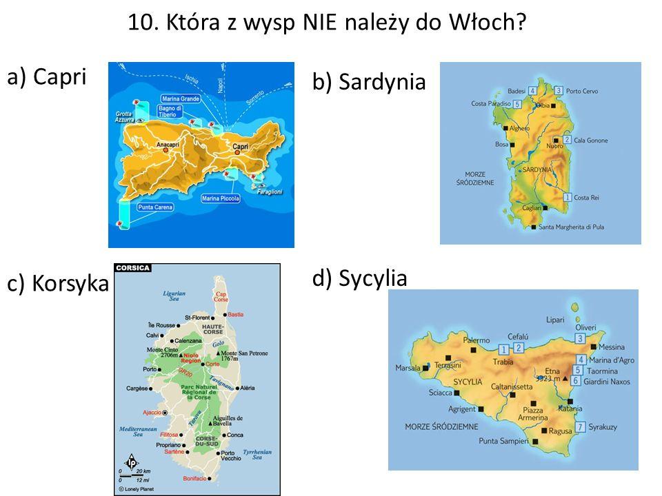 10. Która z wysp NIE należy do Włoch