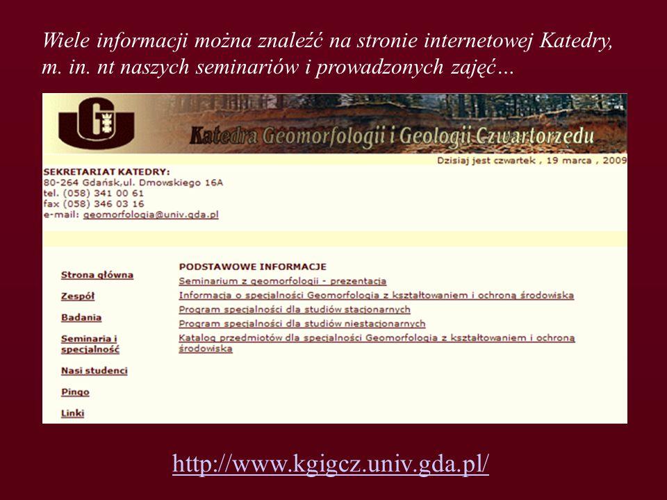 Wiele informacji można znaleźć na stronie internetowej Katedry,