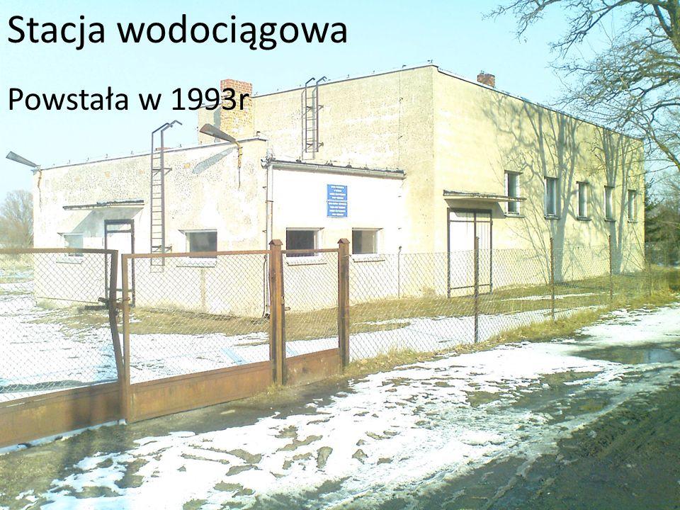 Stacja wodociągowa Powstała w 1993r
