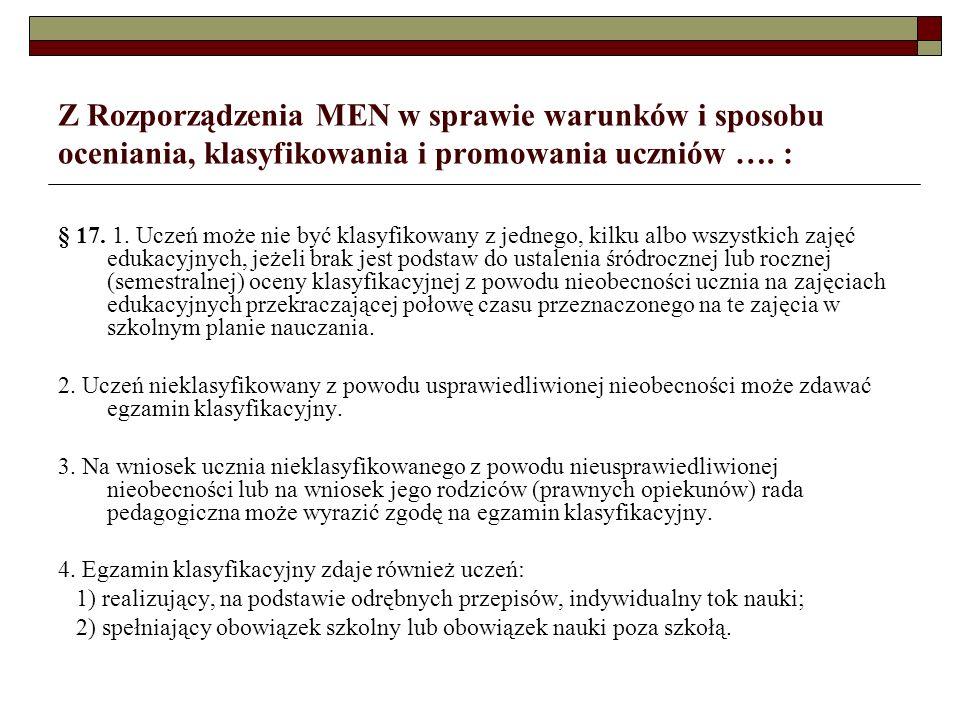 Z Rozporządzenia MEN w sprawie warunków i sposobu oceniania, klasyfikowania i promowania uczniów …. :