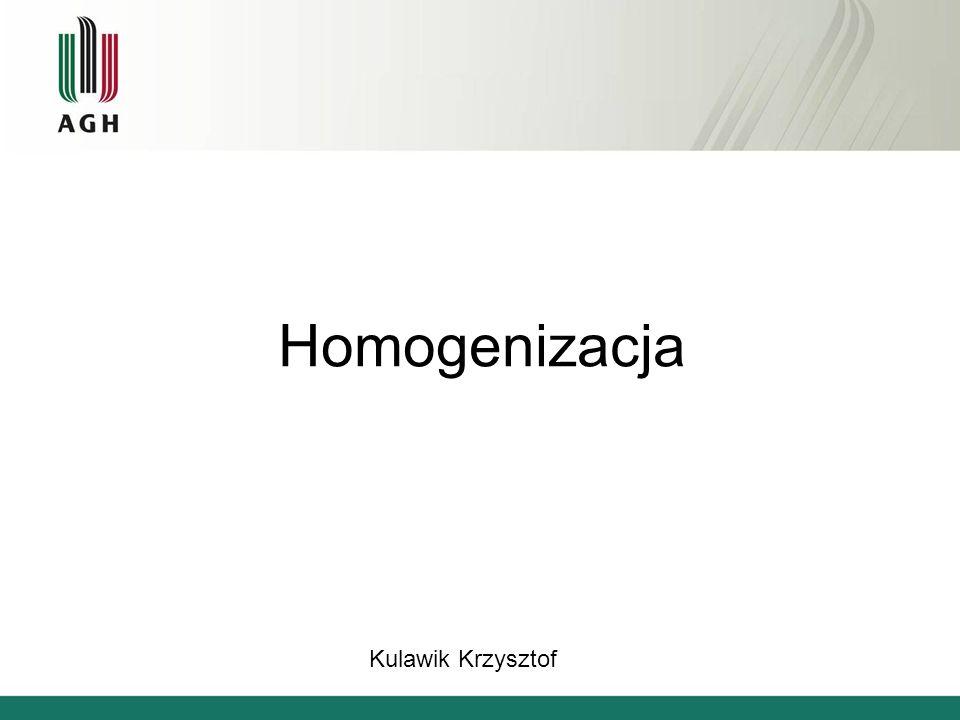 Homogenizacja Kulawik Krzysztof