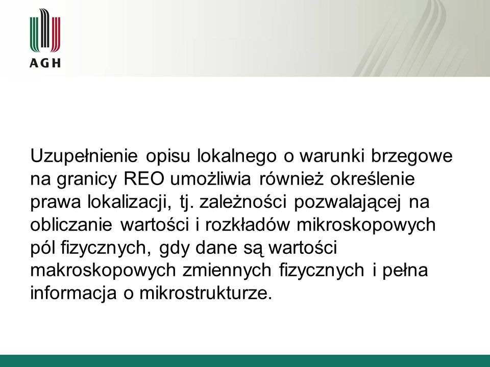 Uzupełnienie opisu lokalnego o warunki brzegowe na granicy REO umożliwia również określenie prawa lokalizacji, tj.