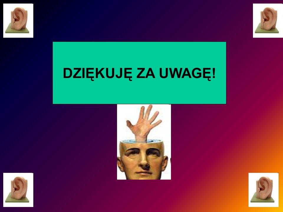 DZIĘKUJĘ ZA UWAGĘ!