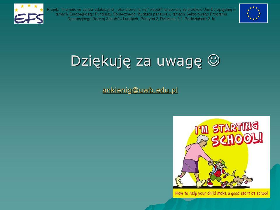 Dziękuję za uwagę  ankienig@uwb.edu.pl
