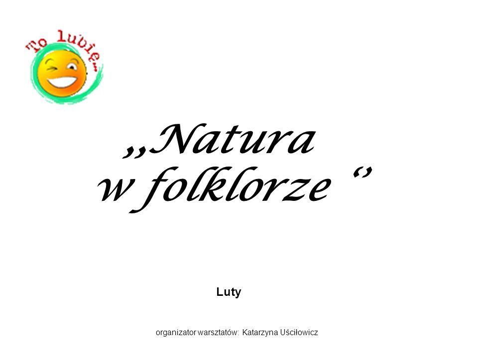 organizator warsztatów: Katarzyna Uściłowicz