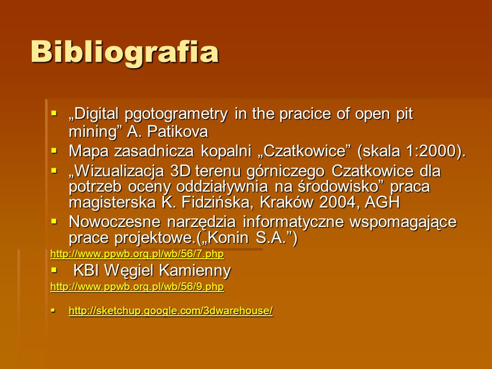 "Bibliografia ""Digital pgotogrametry in the pracice of open pit mining A. Patikova. Mapa zasadnicza kopalni ""Czatkowice (skala 1:2000)."