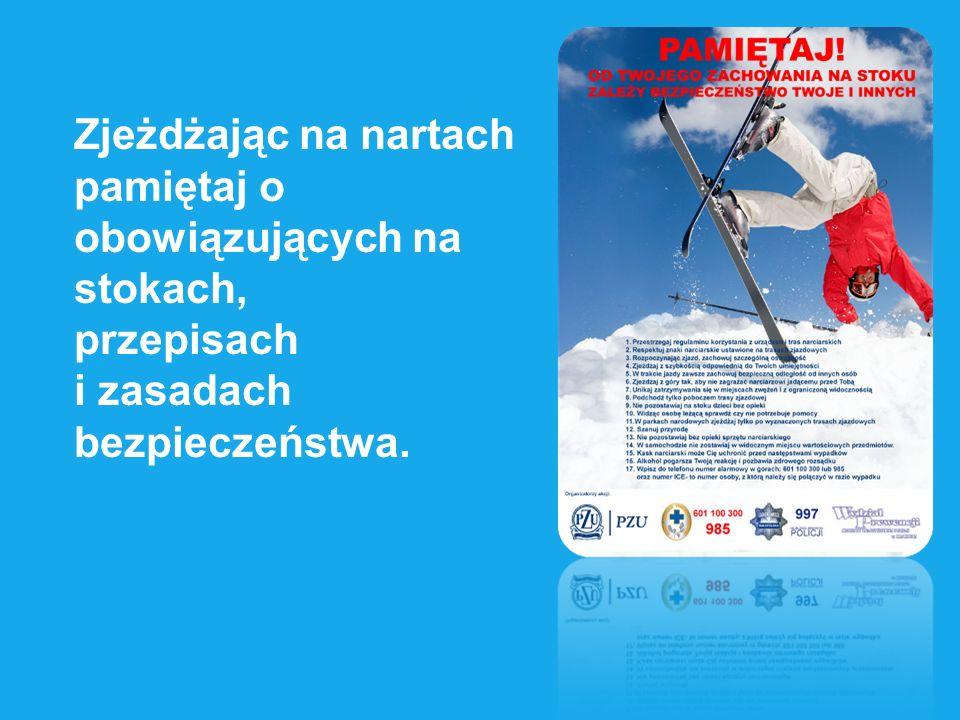 Zjeżdżając na nartach pamiętaj o obowiązujących na stokach,