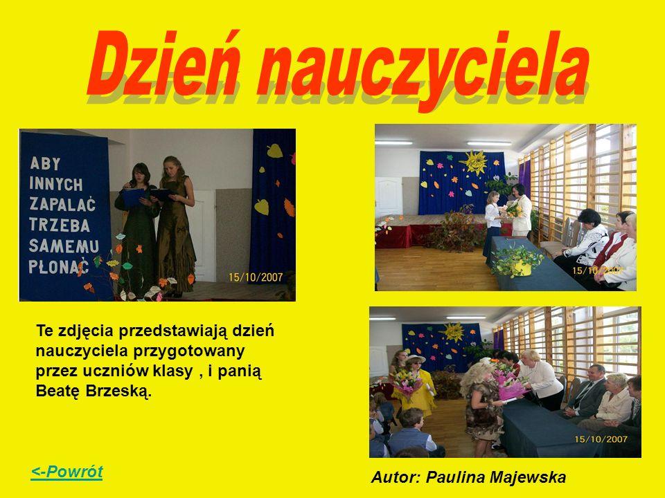 Dzień nauczyciela Te zdjęcia przedstawiają dzień nauczyciela przygotowany przez uczniów klasy , i panią Beatę Brzeską.