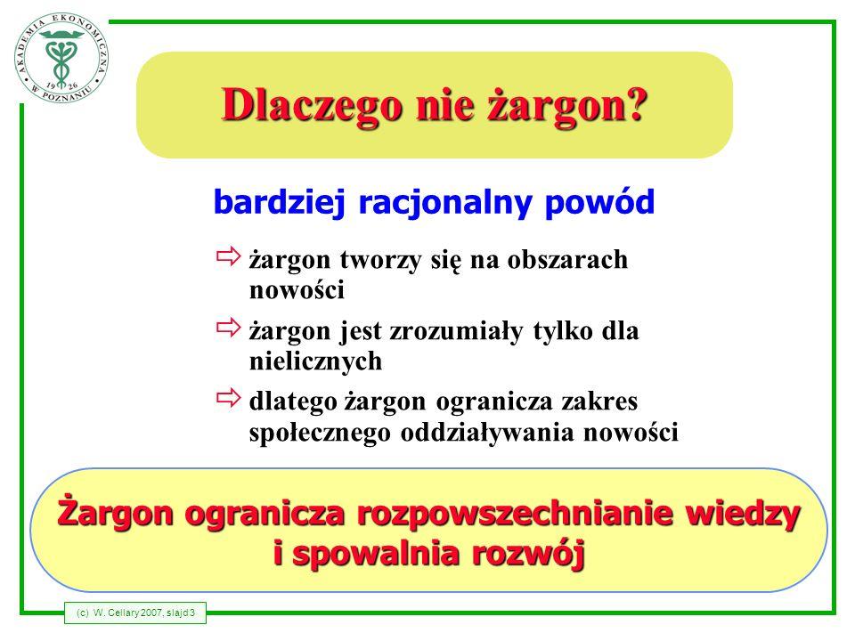 bardziej racjonalny powód Żargon ogranicza rozpowszechnianie wiedzy