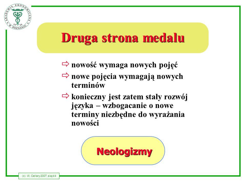 Druga strona medalu Neologizmy nowość wymaga nowych pojęć