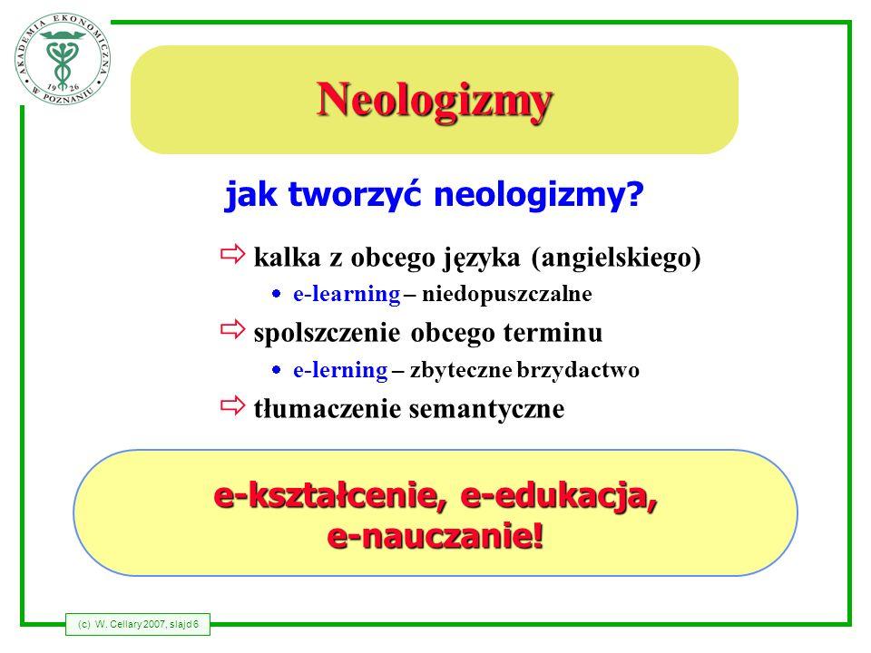 jak tworzyć neologizmy e-kształcenie, e-edukacja, e-nauczanie!