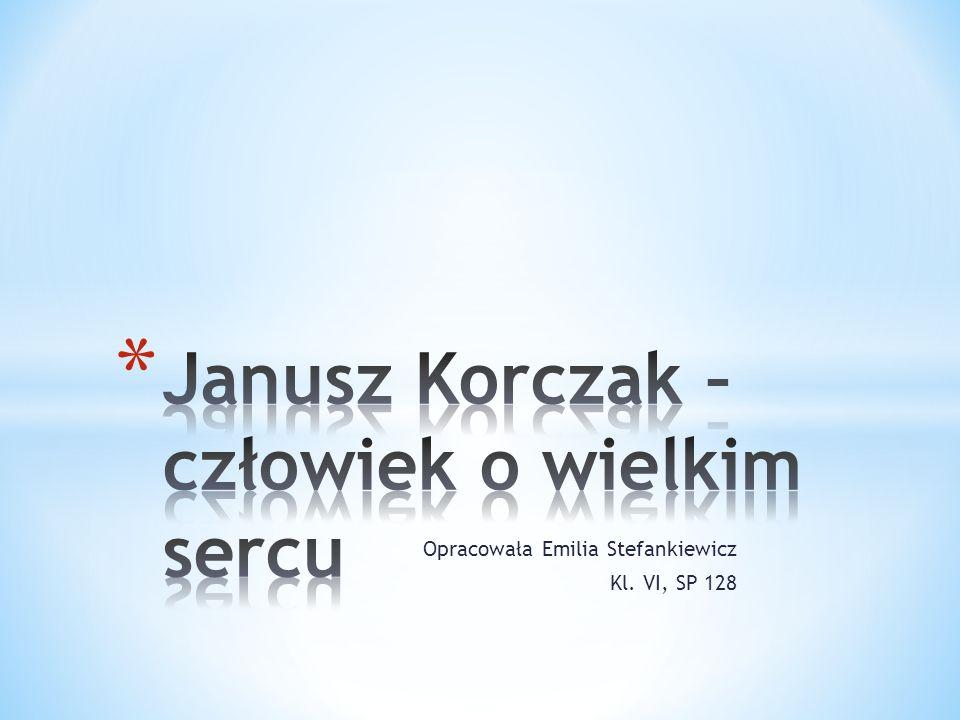 Janusz Korczak – człowiek o wielkim sercu