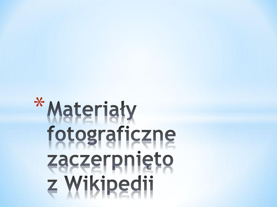Materiały fotograficzne zaczerpnięto z Wikipedii