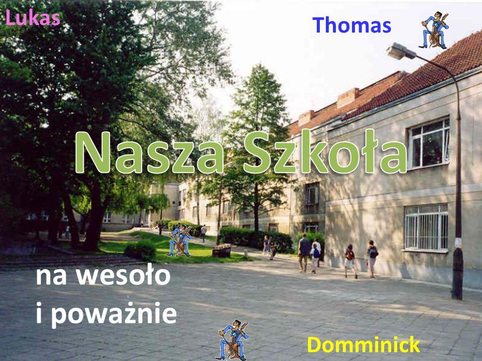Lukas Thomas Nasza Szkoła na wesoło i poważnie Domminick